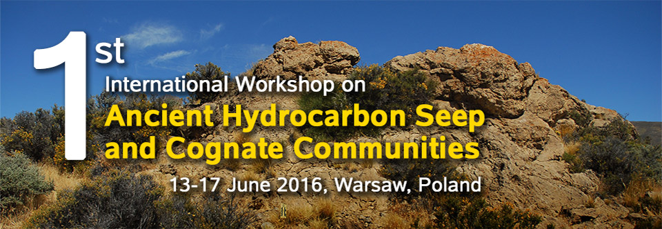 1st International Workshop on Ancient Hydrocarbon Seep and Cognate Communities. 13-17 June 2016,  Warsaw, Poland